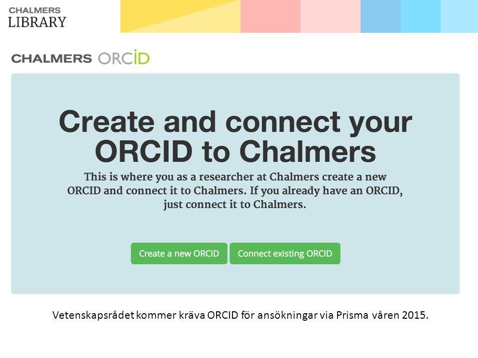 Vetenskapsrådet kommer kräva ORCID för ansökningar via Prisma våren 2015.