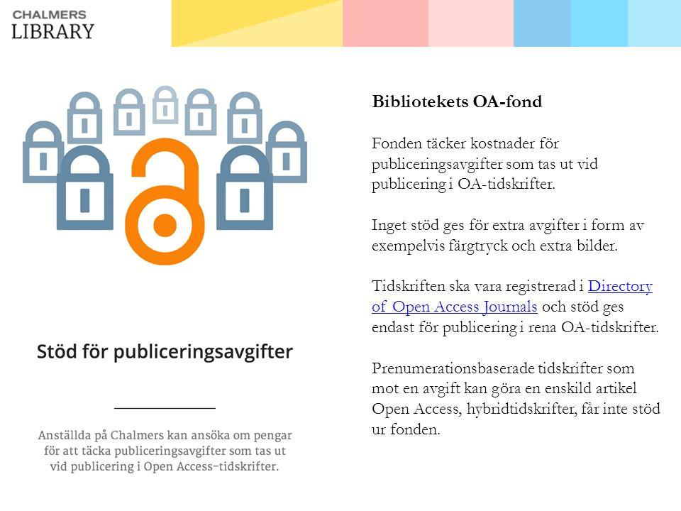 Bibliotekets OA-fond Fonden täcker kostnader för publiceringsavgifter som tas ut vid publicering i OA-tidskrifter.