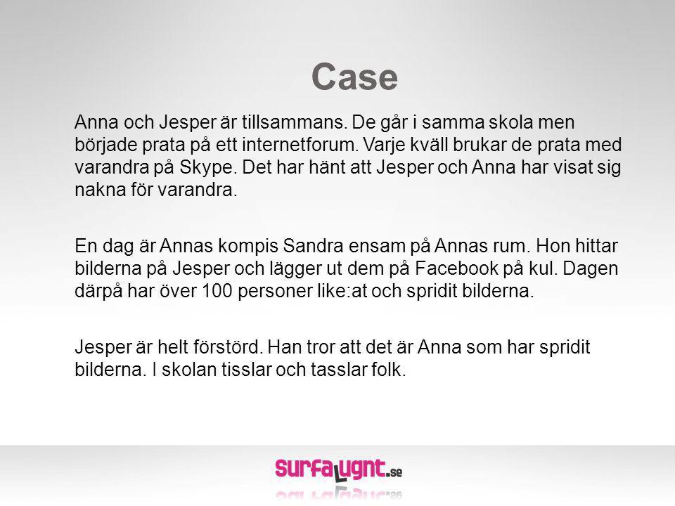 Case Anna och Jesper är tillsammans.De går i samma skola men började prata på ett internetforum.