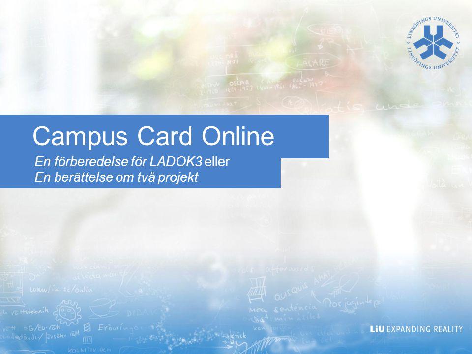 En förberedelse för LADOK3 eller En berättelse om två projekt Campus Card Online