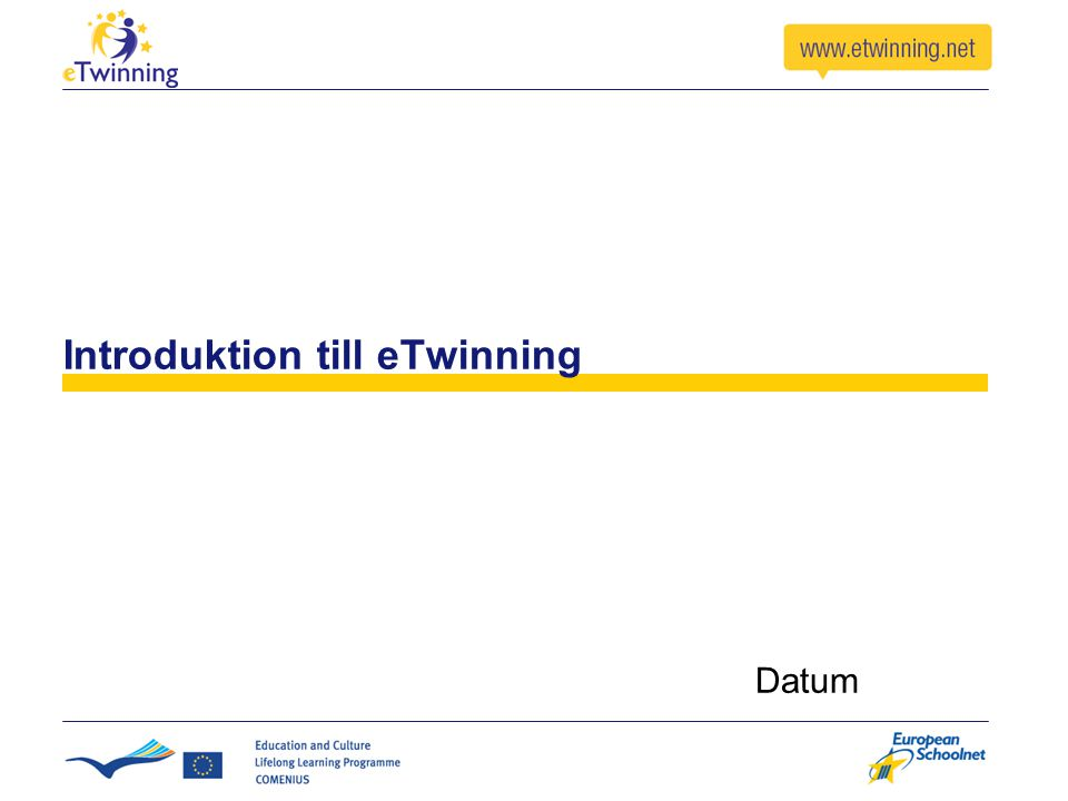 Introduktion till eTwinning Datum
