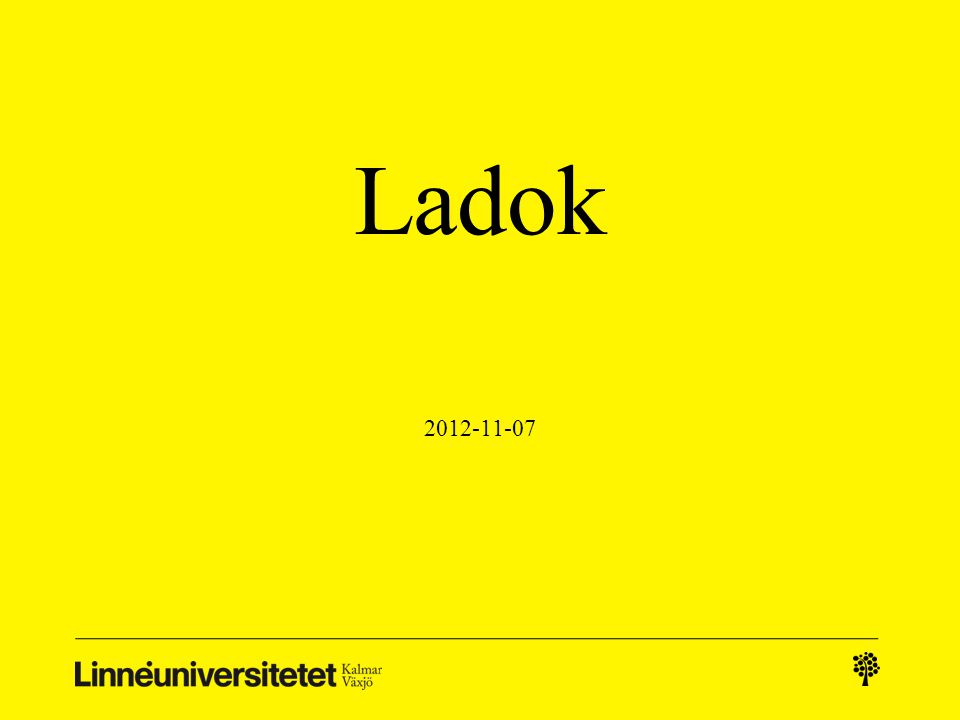 Ladok 2012-11-07