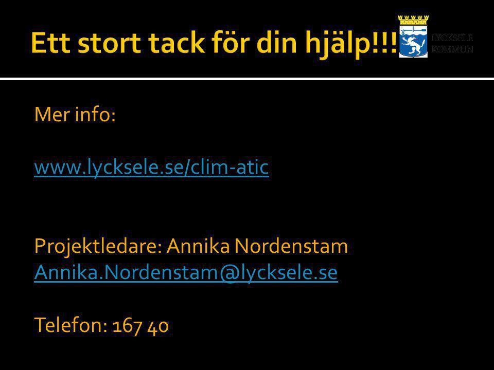 Mer info: www.lycksele.se/clim-atic Projektledare: Annika Nordenstam Annika.Nordenstam@lycksele.se Telefon: 167 40