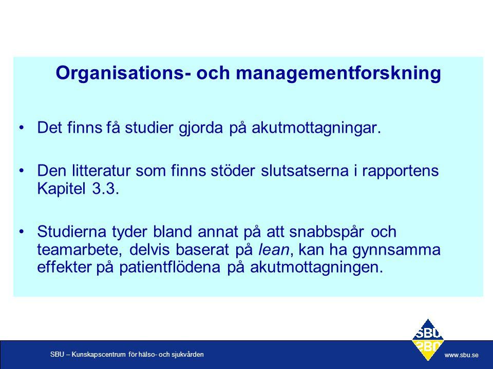 SBU – Kunskapscentrum för hälso- och sjukvården www.sbu.se Organisations- och managementforskning •Det finns få studier gjorda på akutmottagningar.