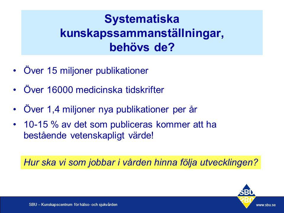 SBU – Kunskapscentrum för hälso- och sjukvården www.sbu.se Vad är nyttan.