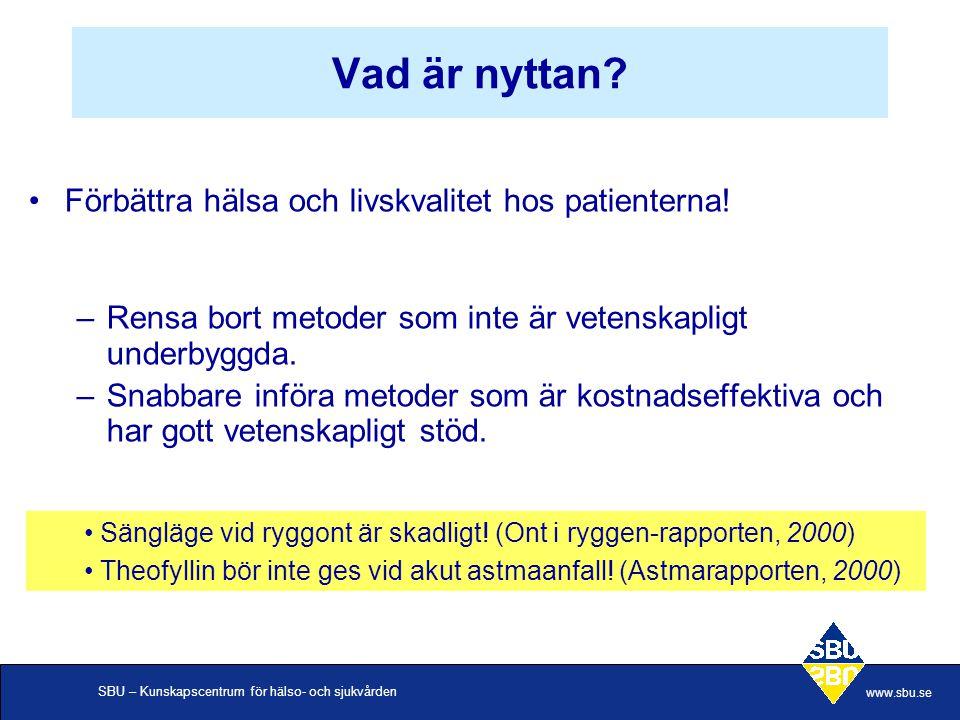 SBU – Kunskapscentrum för hälso- och sjukvården www.sbu.se Evidens är systematiskt insamlad, granskad och sammanställd.