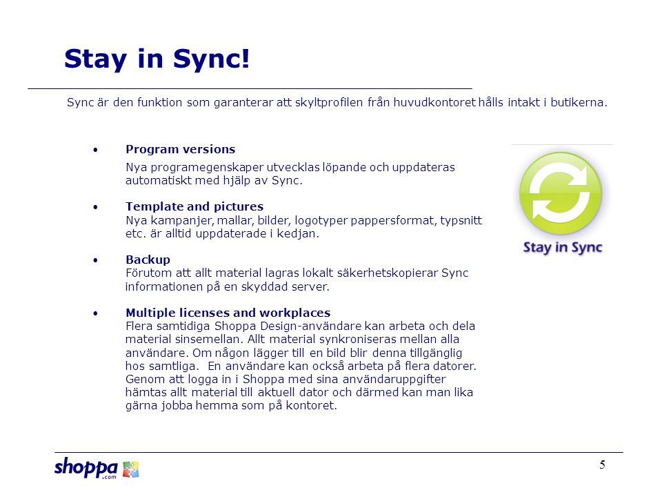 5 •Program versions Nya programegenskaper utvecklas löpande och uppdateras automatiskt med hjälp av Sync.