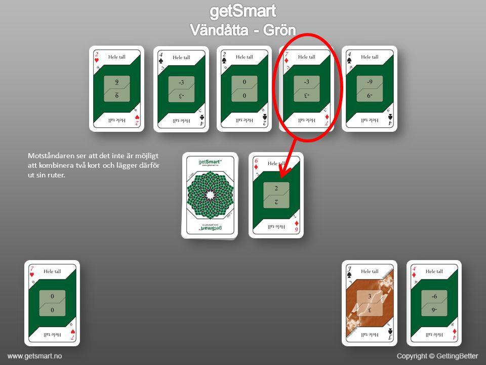 Motståndaren ser att det inte är möjligt att kombinera två kort och lägger därför ut sin ruter.