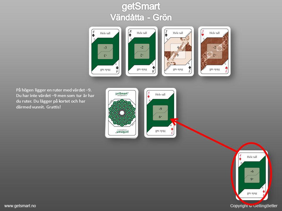 På högen ligger en ruter med värdet –9. Du har inte värdet –9 men som tur är har du ruter.