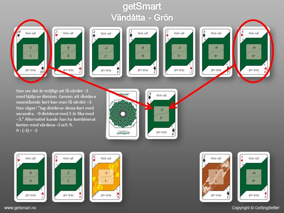 Han ser det är möjligt att få värdet –3 med hjälp av division.