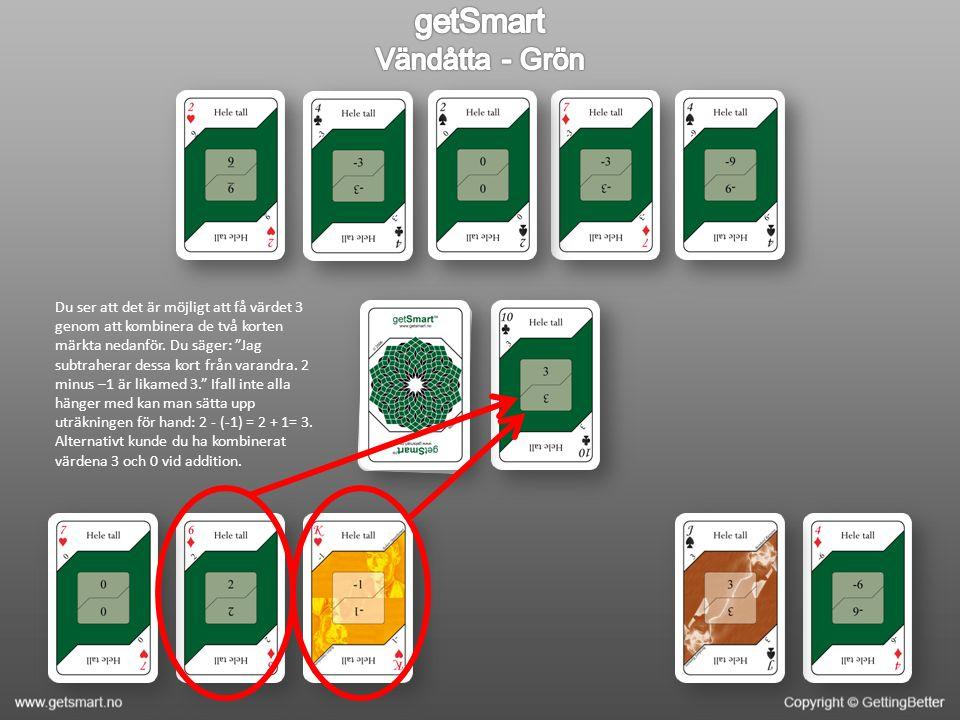 Du ser att det är möjligt att få värdet 3 genom att kombinera de två korten märkta nedanför.