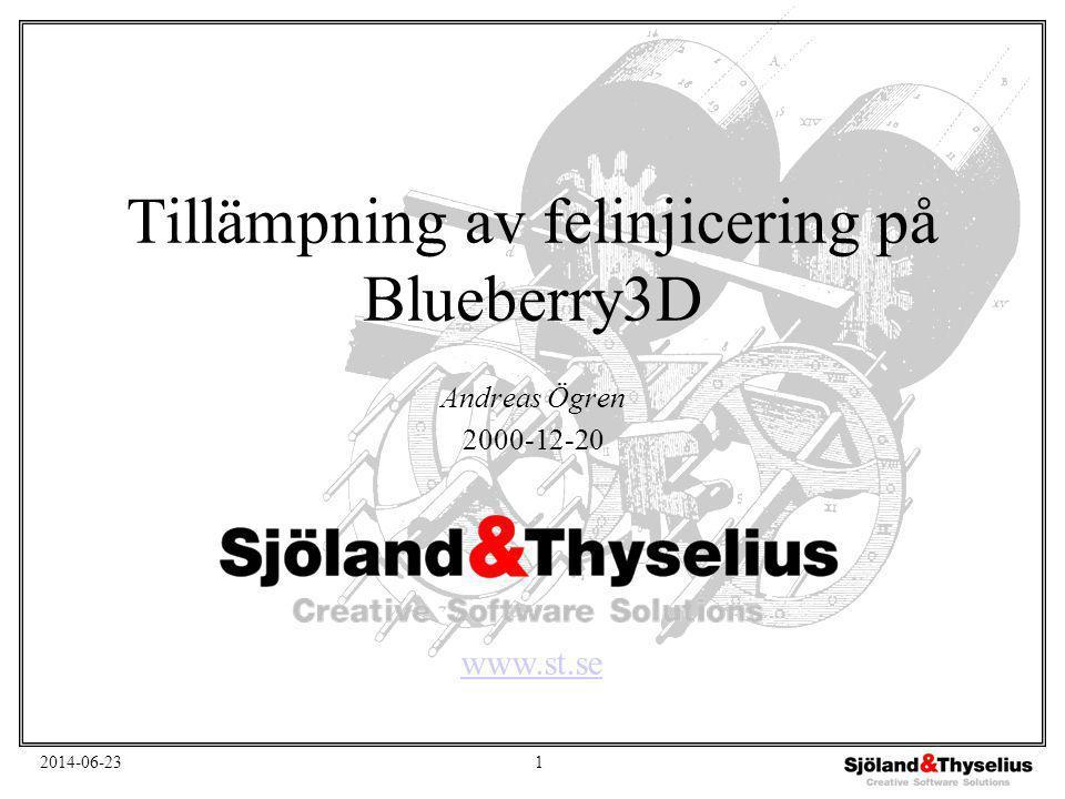 2014-06-231 Tillämpning av felinjicering på Blueberry3D Andreas Ögren 2000-12-20 www.st.se