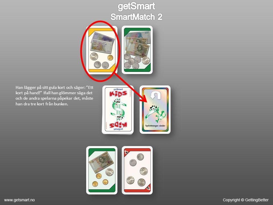 Han lägger på sitt gula kort och säger: Ett kort på hand! Ifall han glömmer säga det och de andra spelarna påpekar det, måste han dra tre kort från bunken.