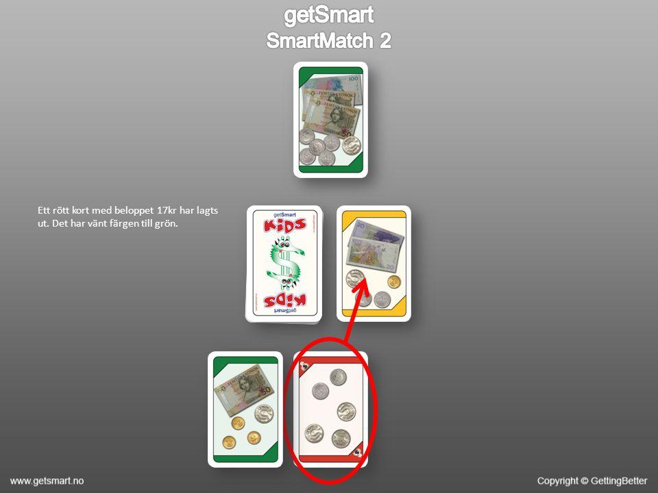 Ett rött kort med beloppet 17kr har lagts ut. Det har vänt färgen till grön.