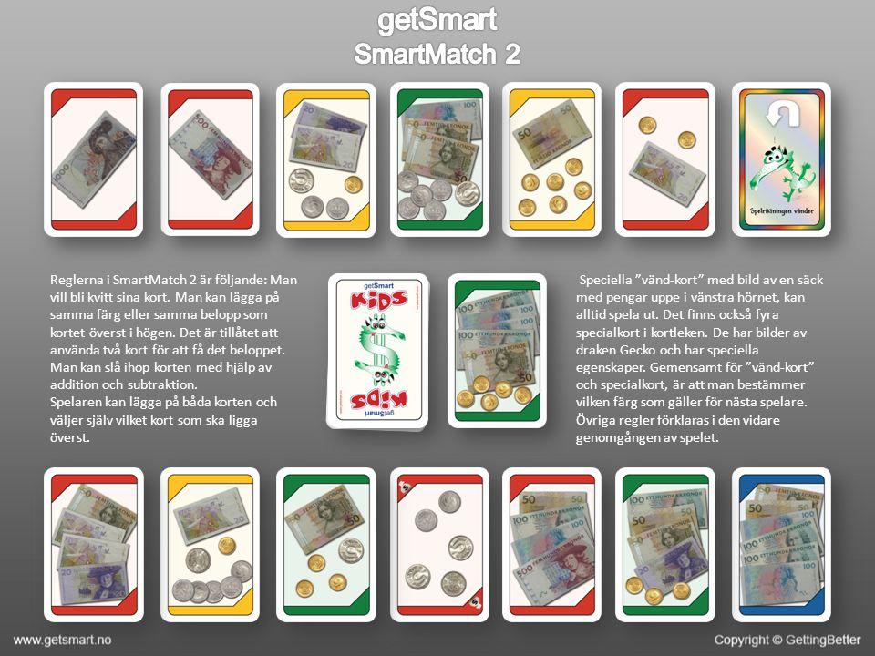 Reglerna i SmartMatch 2 är följande: Man vill bli kvitt sina kort.