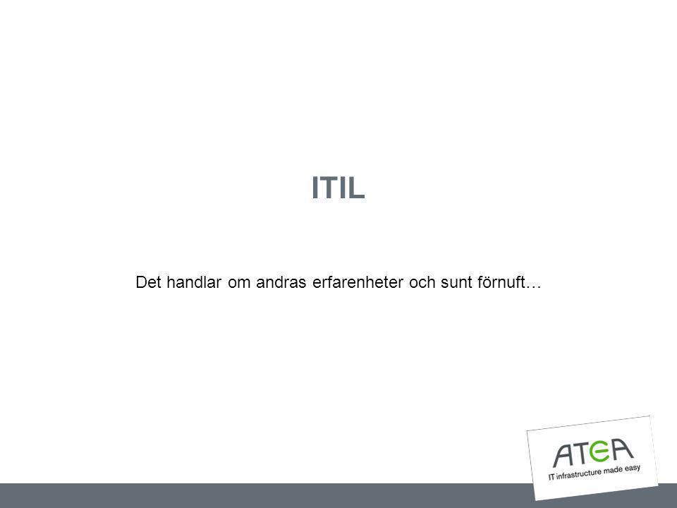 ITIL Det handlar om andras erfarenheter och sunt förnuft…