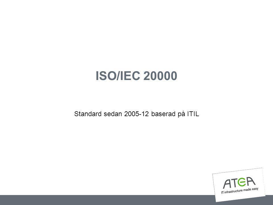 ISO/IEC 20000 Standard sedan 2005-12 baserad på ITIL