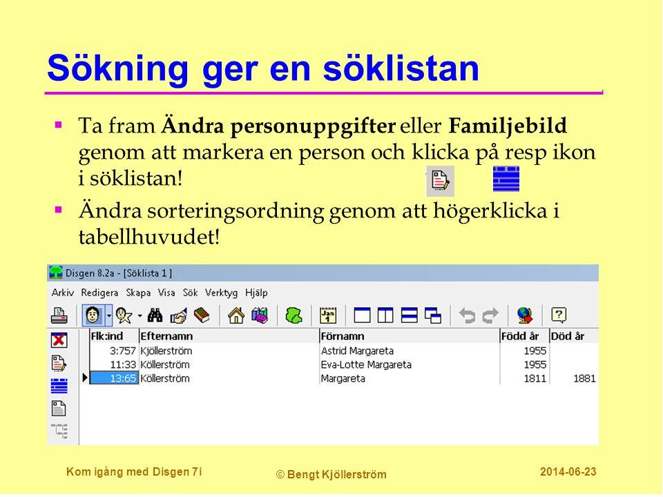 Sökning ger en söklistan  Ta fram Ändra personuppgifter eller Familjebild genom att markera en person och klicka på resp ikon i söklistan!  Ändra so