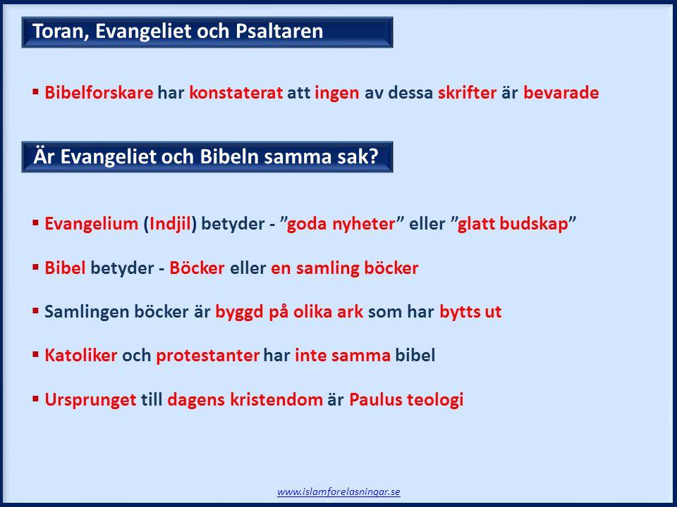 "Är Evangeliet och Bibeln samma sak? Toran, Evangeliet och Psaltaren www.islamforelasningar.se  Evangelium (Indjil) betyder - ""goda nyheter"" eller ""gl"