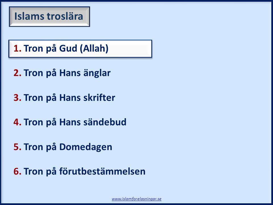 Den sanna muslimen tror på:  Guds (Allahs) Herravälde  Hans namn och Egenskaper  Guds (Allahs) Gudomlighet HAN är Gud; ingen gudom finns utom Han.