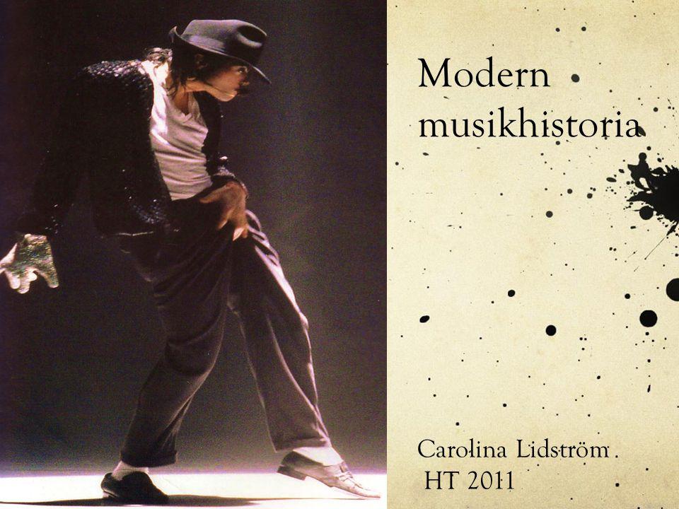 Modern musikhistoria Carolina Lidström HT 2011