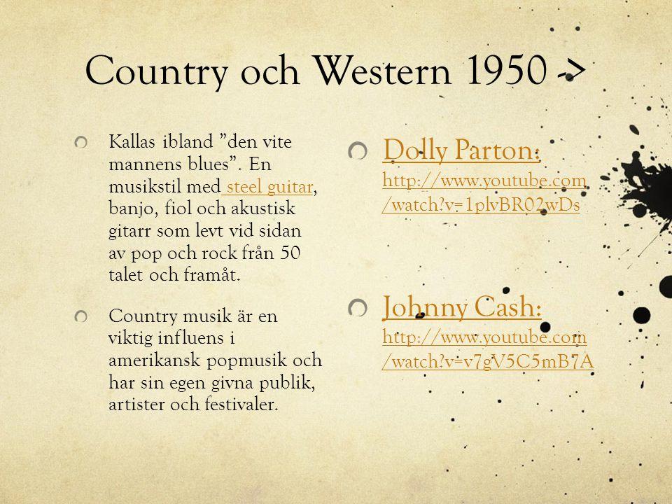 """Country och Western 1950 -> Kallas ibland """"den vite mannens blues"""". En musikstil med steel guitar, banjo, fiol och akustisk gitarr som levt vid sidan"""