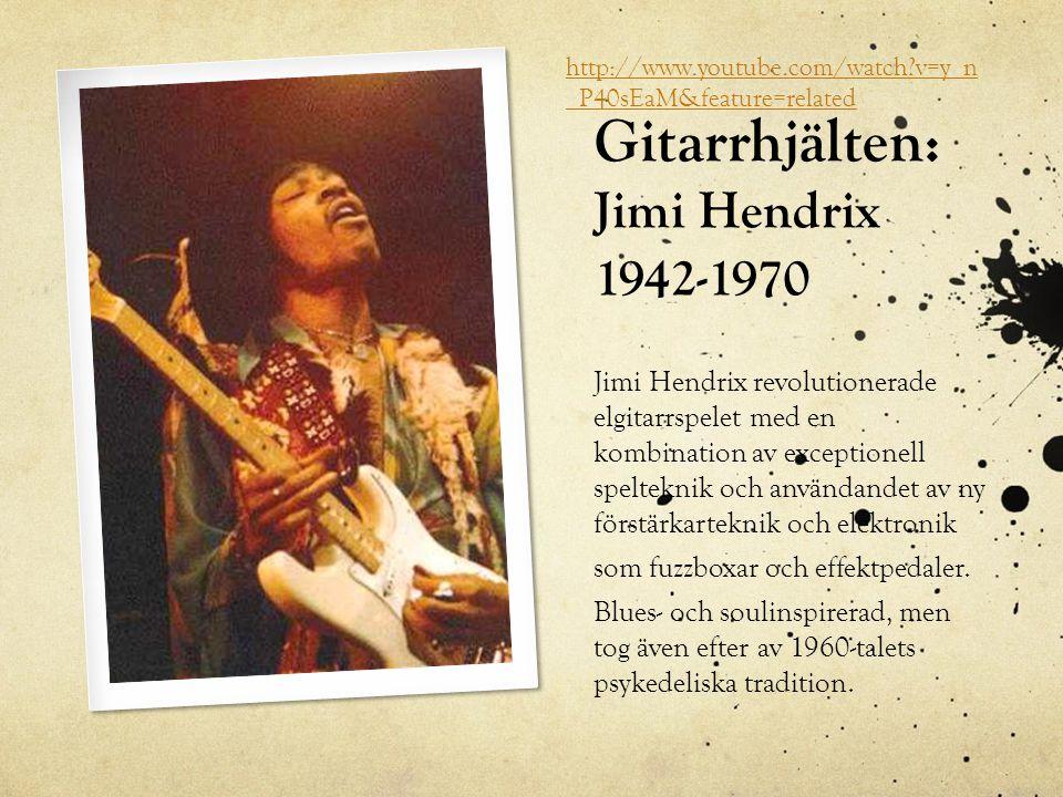 Gitarrhjälten: Jimi Hendrix 1942-1970 Jimi Hendrix revolutionerade elgitarrspelet med en kombination av exceptionell spelteknik och användandet av ny