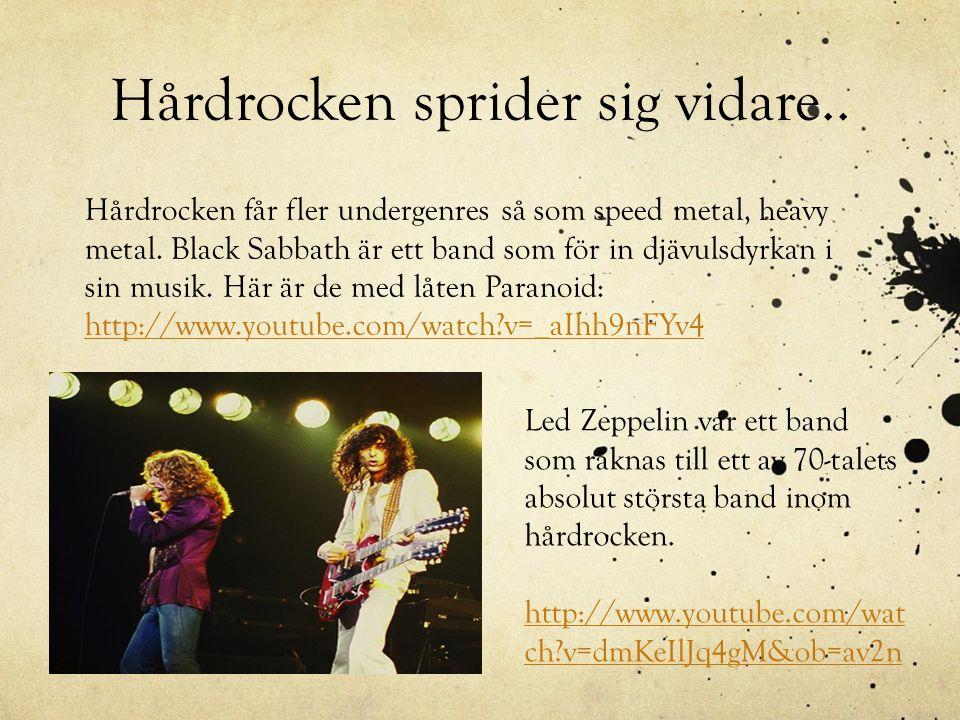 Hårdrocken sprider sig vidare.. Hårdrocken får fler undergenres så som speed metal, heavy metal. Black Sabbath är ett band som för in djävulsdyrkan i