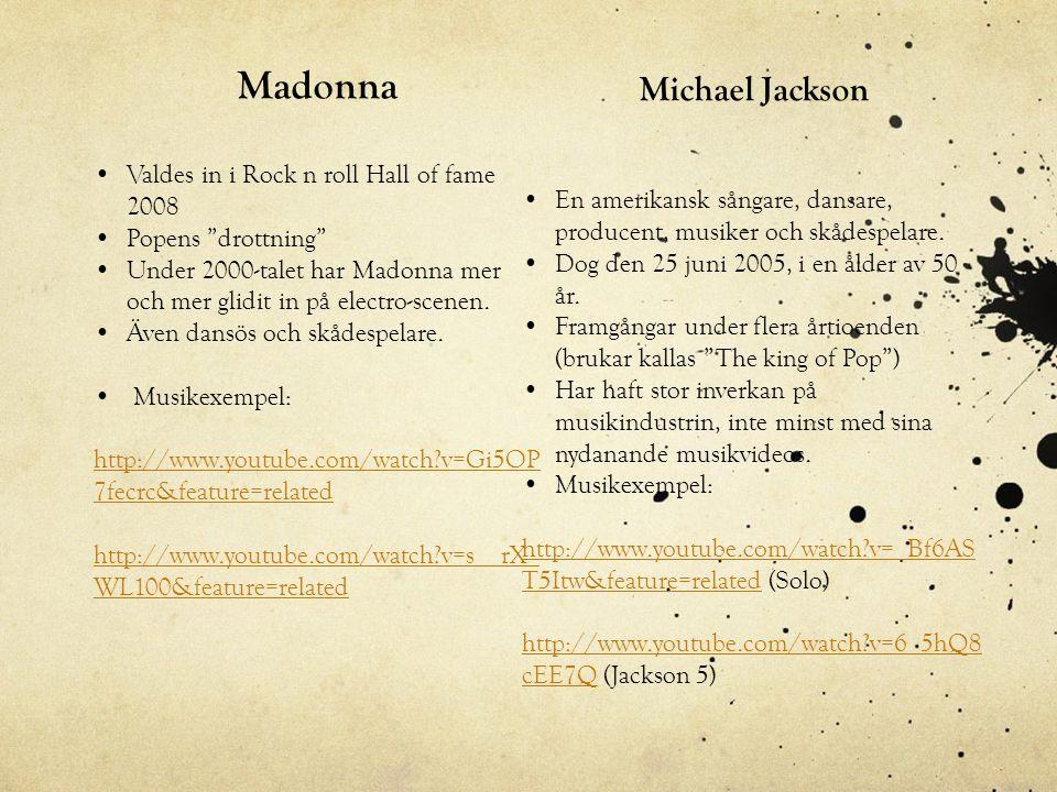 """Madonna •Valdes in i Rock n roll Hall of fame 2008 •Popens """"drottning"""" •Under 2000-talet har Madonna mer och mer glidit in på electro-scenen. •Även da"""
