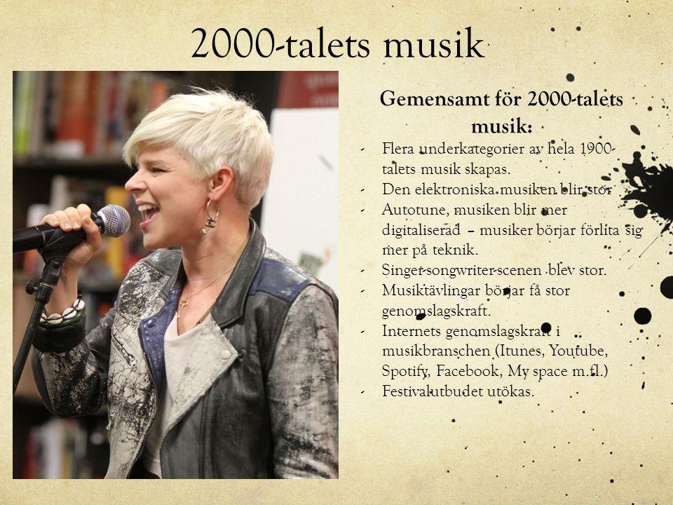 2000-talets musik Gemensamt för 2000-talets musik: -Flera underkategorier av hela 1900- talets musik skapas. -Den elektroniska musiken blir stor -Auto