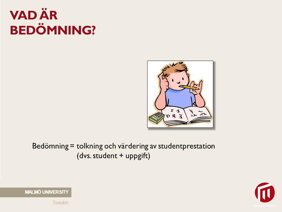 Sweden MALMÖ UNIVERSITY VAD ÄR BEDÖMNING?