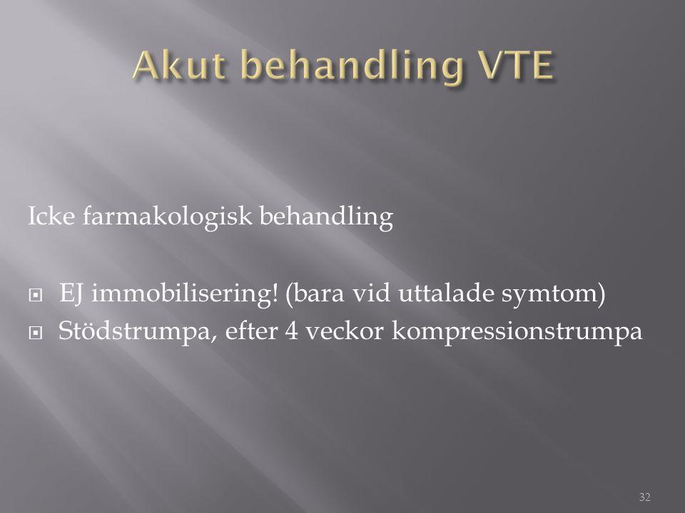 Icke farmakologisk behandling  EJ immobilisering! (bara vid uttalade symtom)  Stödstrumpa, efter 4 veckor kompressionstrumpa 32
