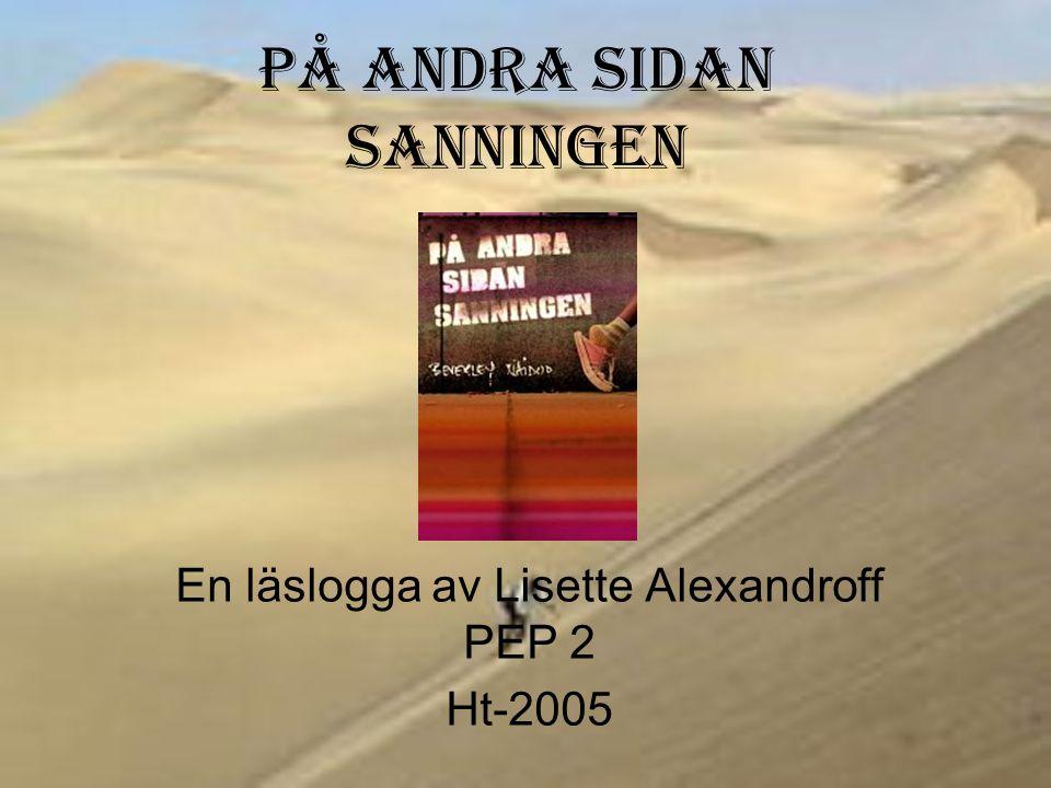 På andra sidan sanningen En läslogga av Lisette Alexandroff PEP 2 Ht-2005