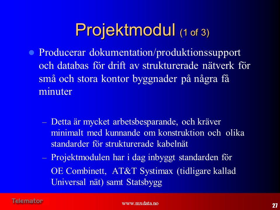 www.mxdata.no Projektmodul (1 of 3)  Producerar dokumentation/produktionssupport och databas för drift av strukturerade nätverk för små och stora kon