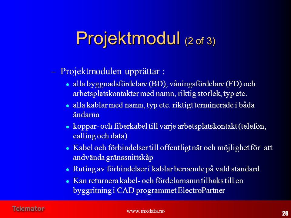 www.mxdata.no Projektmodul (2 of 3) – Projektmodulen upprättar :  alla byggnadsfördelare (BD), våningsfördelare (FD) och arbetsplatskontakter med nam