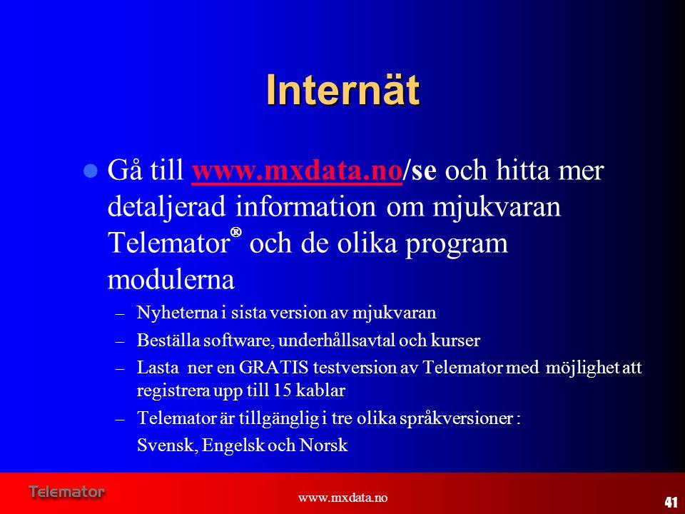 www.mxdata.no Internät  Gå till www.mxdata.no/se och hitta mer detaljerad information om mjukvaran Telemator  och de olika program modulernawww.mxda