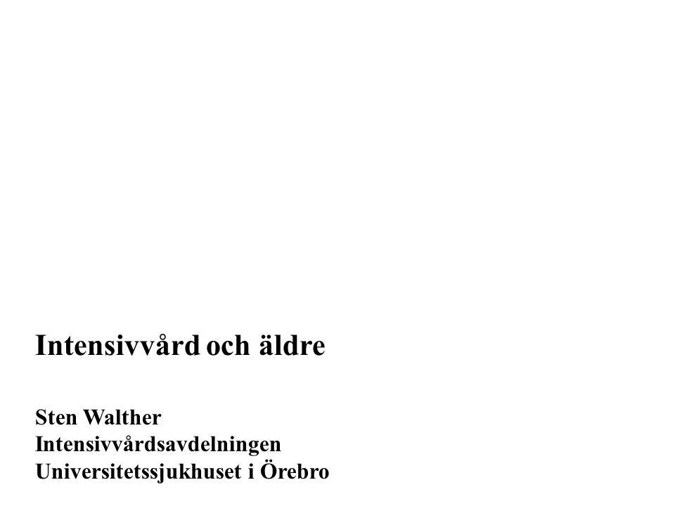 Sten Walther Intensivvårdsavdelningen Universitetssjukhuset i Örebro Intensivvård och äldre