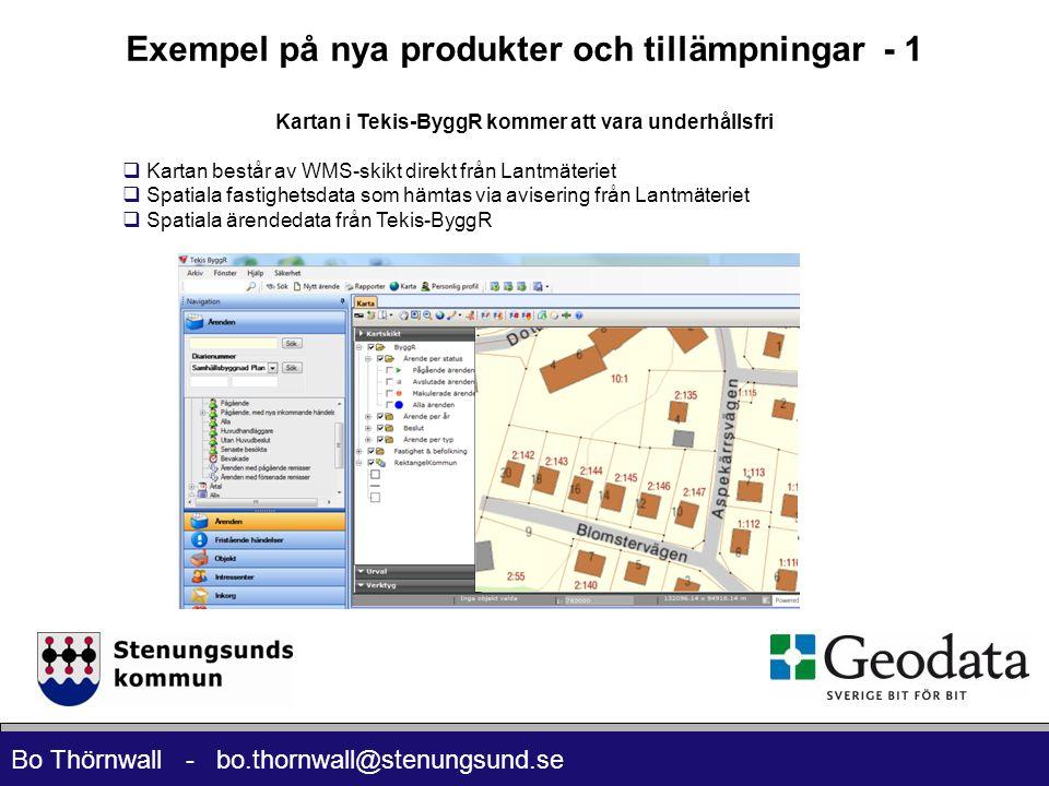 Bo Thörnwall - bo.thornwall@stenungsund.se Exempel på nya produkter och tillämpningar - 1 Kartan i Tekis-ByggR kommer att vara underhållsfri  Kartan består av WMS-skikt direkt från Lantmäteriet  Spatiala fastighetsdata som hämtas via avisering från Lantmäteriet  Spatiala ärendedata från Tekis-ByggR