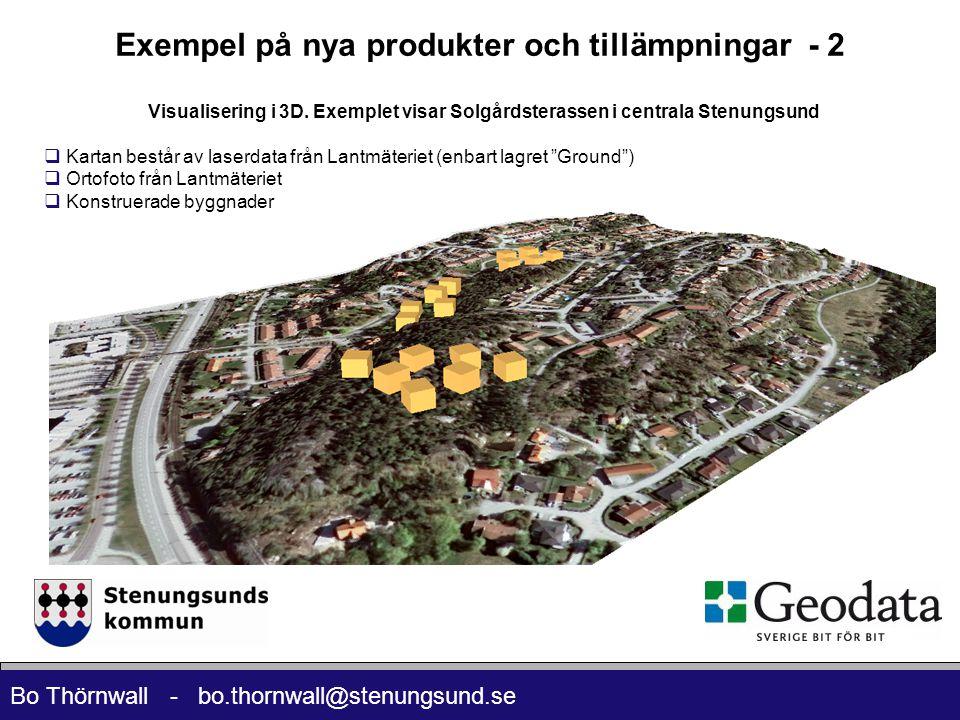 Bo Thörnwall - bo.thornwall@stenungsund.se Exempel på nya produkter och tillämpningar - 2 Visualisering i 3D. Exemplet visar Solgårdsterassen i centra