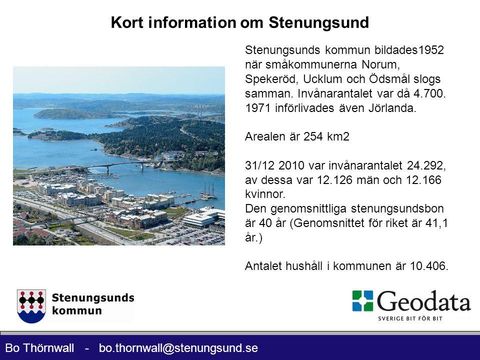 Bo Thörnwall - bo.thornwall@stenungsund.se Kort information om Stenungsund Stenungsunds kommun bildades1952 när småkommunerna Norum, Spekeröd, Ucklum