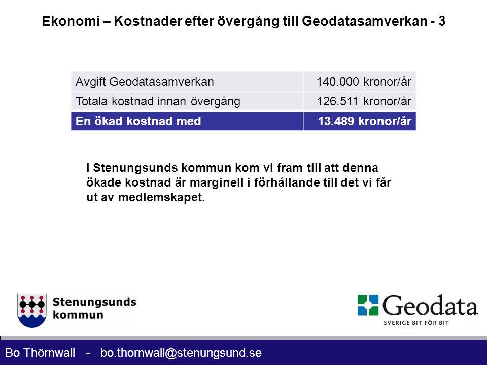 Bo Thörnwall - bo.thornwall@stenungsund.se Ekonomi – Kostnader efter övergång till Geodatasamverkan - 3 Avgift Geodatasamverkan140.000 kronor/år Totala kostnad innan övergång126.511 kronor/år En ökad kostnad med13.489 kronor/år I Stenungsunds kommun kom vi fram till att denna ökade kostnad är marginell i förhållande till det vi får ut av medlemskapet.
