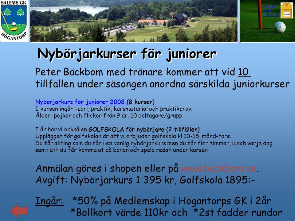 Nybörjarkurser för juniorer Peter Bäckbom med tränare kommer att vid 10 tillfällen under säsongen anordna särskilda juniorkurser Nybörjarkurs för juni