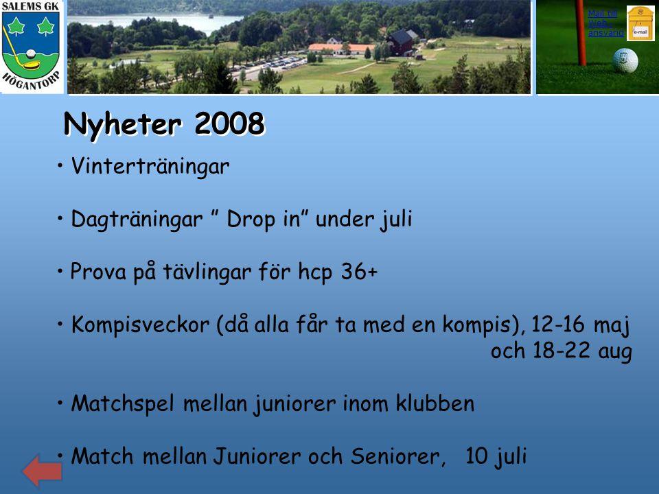 """Nyheter 2008 • Vinterträningar • Dagträningar """" Drop in"""" under juli • Prova på tävlingar för hcp 36+ • Kompisveckor (då alla får ta med en kompis), 12"""