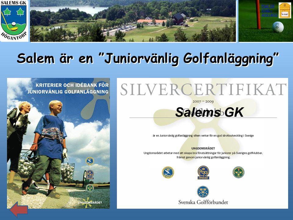 """Salem är en """"Juniorvänlig Golfanläggning"""" Salems GK Mail till Web - ansvarig"""