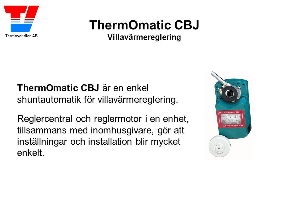 Termoventiler AB ThermOmatic CBJ Villavärmereglering ThermOmatic CBJ är en enkel shuntautomatik för villavärmereglering.