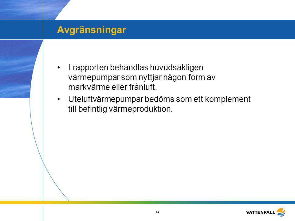 14 Avgränsningar •I rapporten behandlas huvudsakligen värmepumpar som nyttjar någon form av markvärme eller frånluft. •Uteluftvärmepumpar bedöms som e