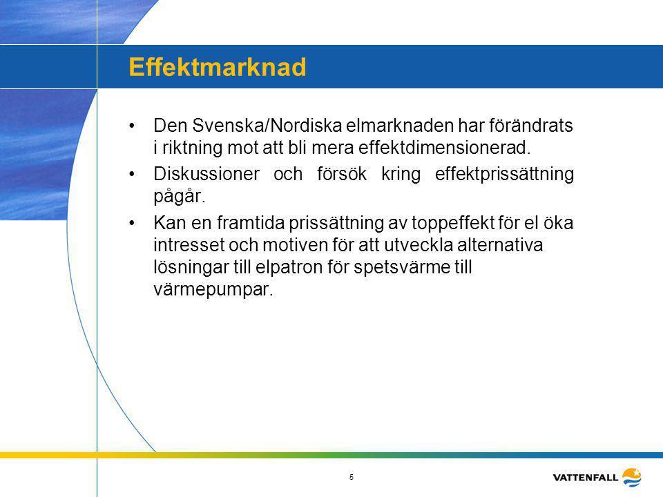 5 Effektmarknad •Den Svenska/Nordiska elmarknaden har förändrats i riktning mot att bli mera effektdimensionerad. •Diskussioner och försök kring effek