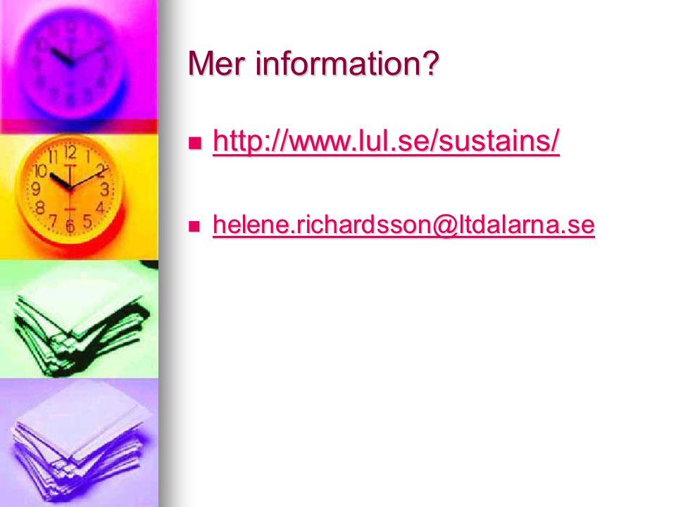 Mer information?  http://www.lul.se/sustains/ http://www.lul.se/sustains/  helene.richardsson@ltdalarna.se helene.richardsson@ltdalarna.se