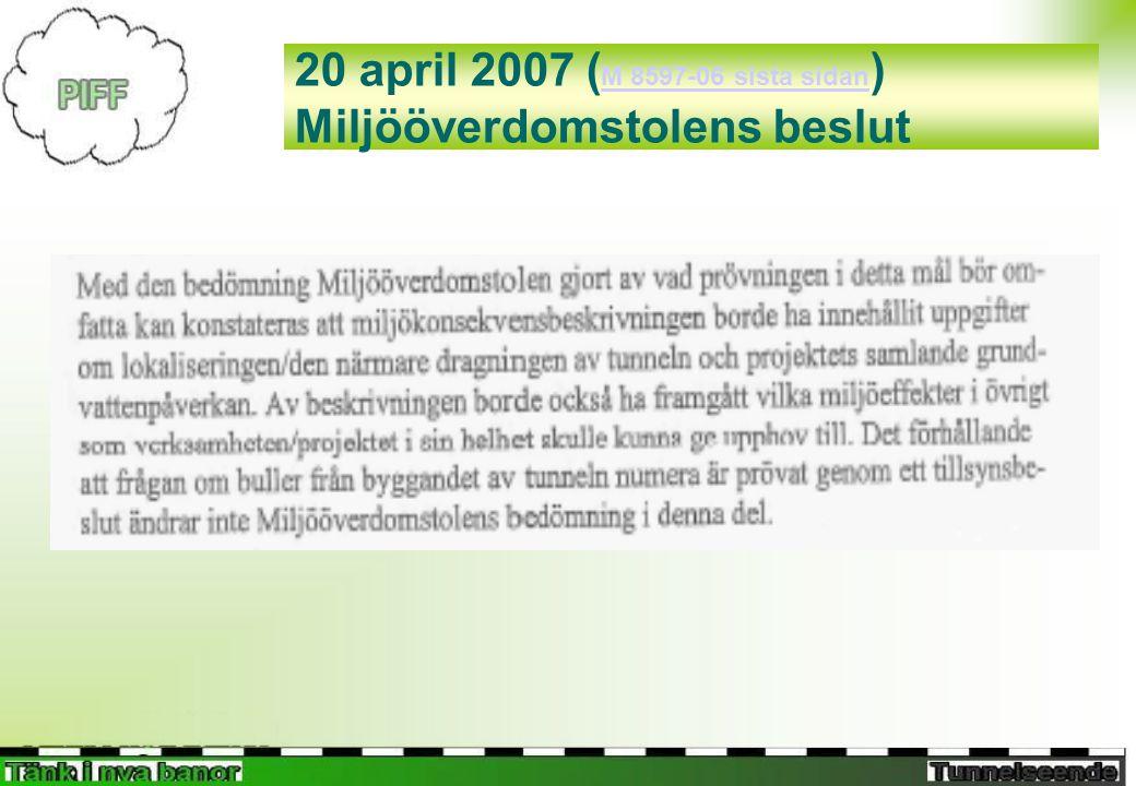 20 april 2007 ( M 8597-06 sista sidan ) Miljööverdomstolens beslut M 8597-06 sista sidan