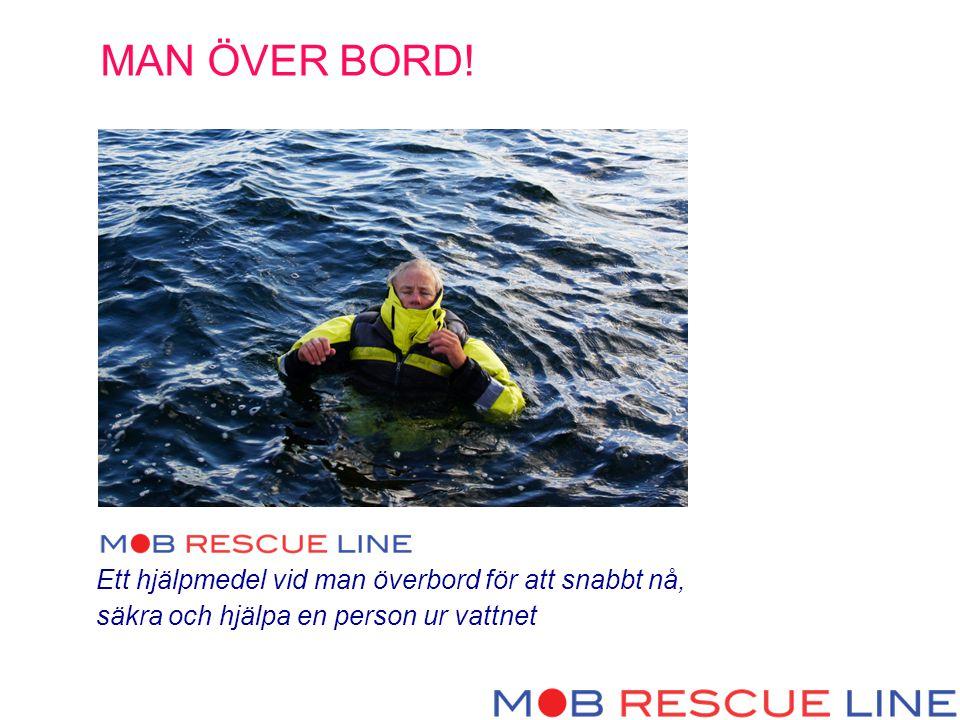 Ett hjälpmedel vid man överbord för att snabbt nå, säkra och hjälpa en person ur vattnet MAN ÖVER BORD!